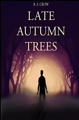 Late Autumn Trees: Book One in: The Brothers Saga