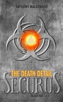 The Death Detail (The Securus Trilogy Book 1)
