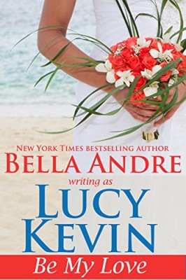 Be My Love (A Walker Island Romance Book 1)