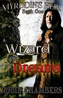 A Wizard of Dreams (Myrddin's Heir Book 1)