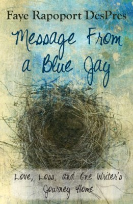 Message from a Blue Jay – Love, Loss, and One Writer's Journey Home