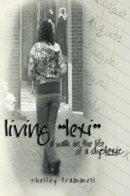 "living ""lexi"": a walk in the life of a dyslexic"