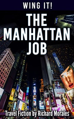 The Manhattan Job: Adventures of Rucksack Willie – Teenage Investigative Writer (Wing It)