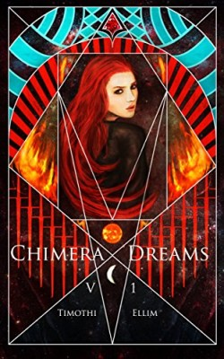 Chimera Dreams: Volume One (Chimera Dreams Short Story Collections Book 1)