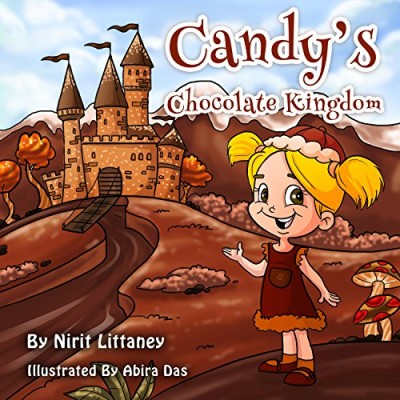 Children's book: Candy's Chocolate Kingdom, bedtime Story for kids, Children's Book ages 3-8, Fantasy Book, Health Values, Early readers book, Picture … Series Book 1. (Kingdom Fantasy Series)