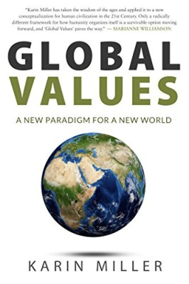 Global Values: A New Paradigm For A New World