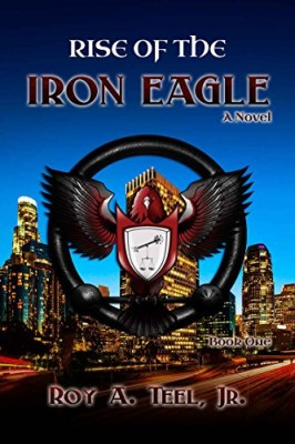 Rise of The Iron Eagle (The Iron Eagle Series Book 1)