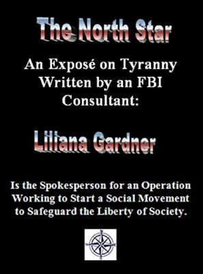 An Exposé on Tyranny Written by an FBI Consultant: Liliana Gardner is the Spokesperson For An Operation Working to Start a Social Movement to Safeguard the Liberty of Society (The North Star Book 1)