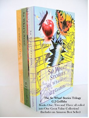 The So What! Stories Trilogy: A Three Books Blockbuster
