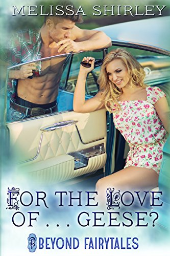For the Love of…Geese? (Beyond Fairytales series Book 6)