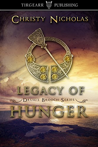 Legacy of Hunger (Druid's Brooch Series, #1)