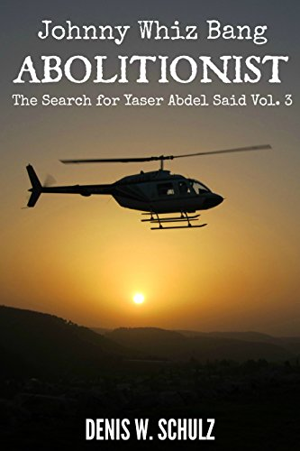 JOHNNY WHIZ BANG, ABOLITIONIST (The Search for Yaser Abdel Said Book 3)