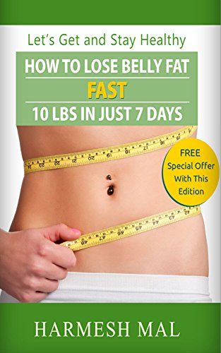 How To Lose Belly Fat Fast – 10 LBS In Just 7 Days