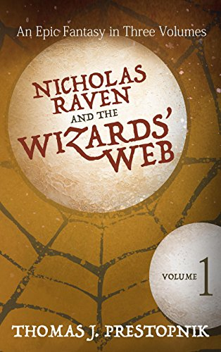 Nicholas Raven and the Wizards' Web – Volume 1