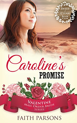 Caroline's Promise: Sweet & Clean Romance Book Club (Valentine Mail Order Bride Series 5)