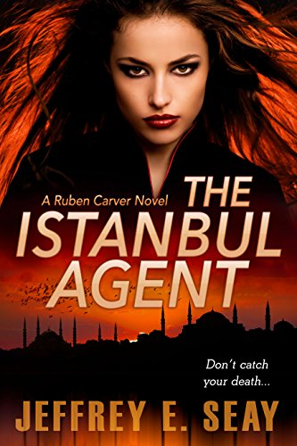 The Istanbul Agent (An NCIS Special Agent Ruben Carver Novel Book 3)
