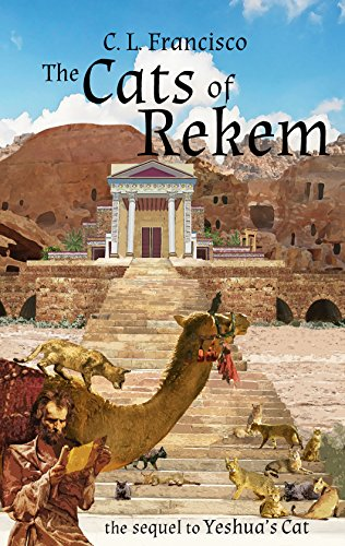 The Cats of Rekem: The Sequel to Yeshua's Cat (Yeshua's Cats Book 3)