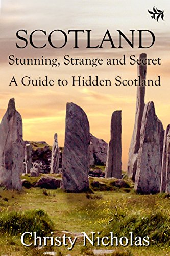 SCOTLAND: Stunning, Strange, and Secret: A Guide to Hidden Scotland
