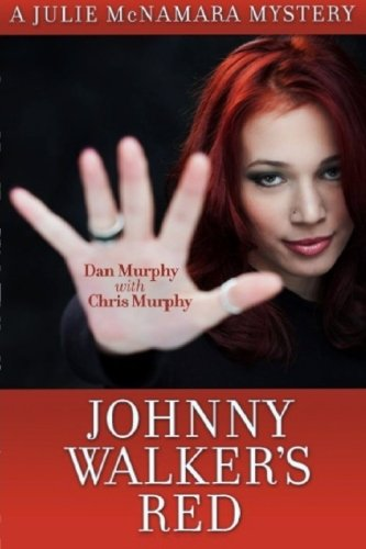 Johnny Walker's Red: A Julie McNamara Mystery (Volume 1)