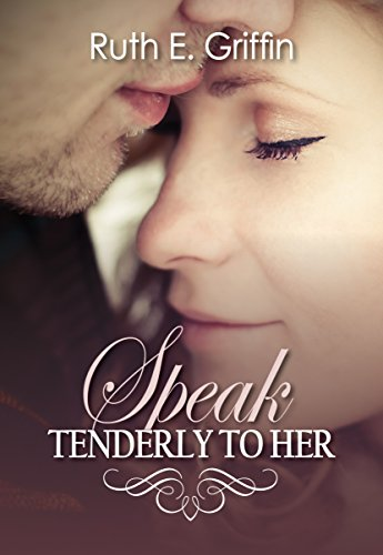 Speak Tenderly To Her