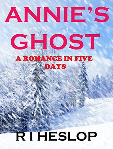 Annie's Ghost: A Romance In Five Days