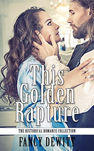 This Golden Rapture (The Historical Romance Collection Book 1)