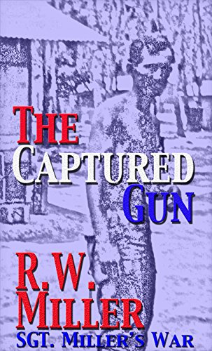 The Captured Gun: Sgt. Miller's War