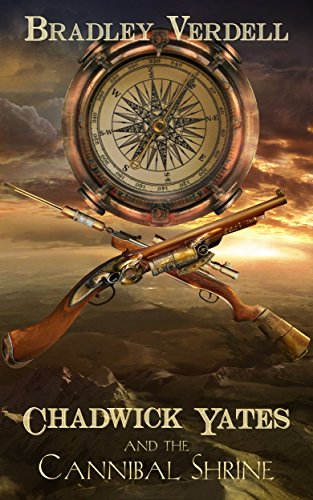 Chadwick Yates and the Cannibal Shrine (The Adventures of Chadwick Yates Book 1)