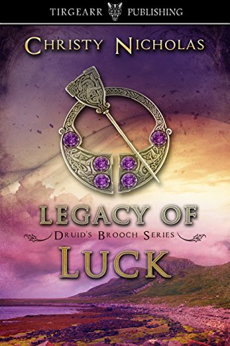Legacy of Luck (Druid's Brooch Series, #3)