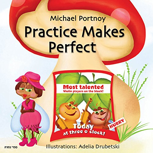 Children's book: Practice Makes Perfect: Illustrated Picture Book for ages 6-8, Teaches kids the value of practicing in rhymes and a humorous way
