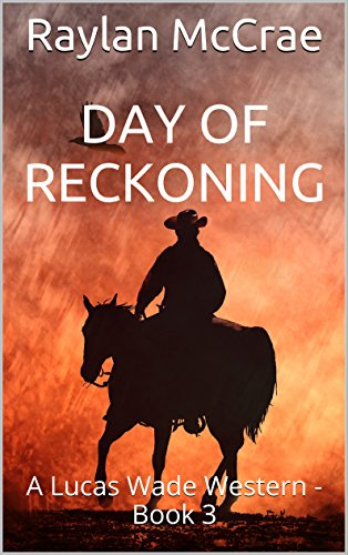 Day of Reckoning: A Lucas Wade Western – Book 3