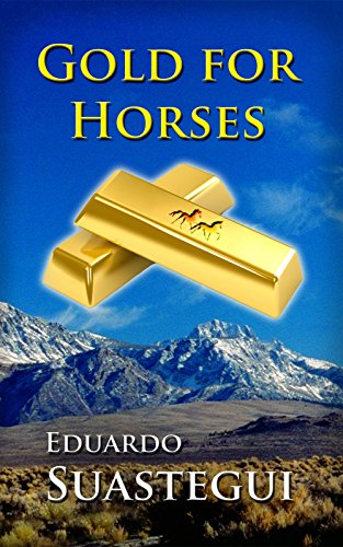 Gold for Horses (El Vasco Book 1)
