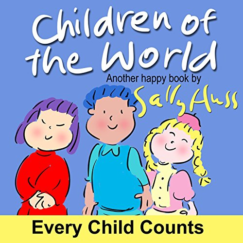 Children's Books: CHILDREN OF THE WORLD (Fun, Zany, Rhyming Bedtime Story/Picture Book for Beginner Readers About Multicultural Children and Numbers, Ages 2-7)