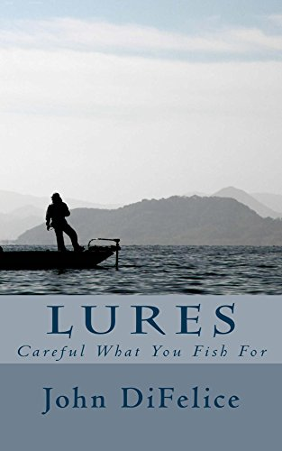 Lures: Careful What You Fish For