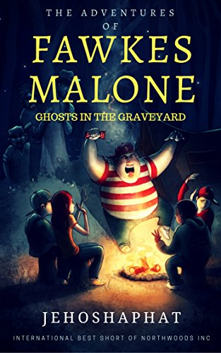 The Adventures of Fawkes Malone: Ghosts in the Graveyard