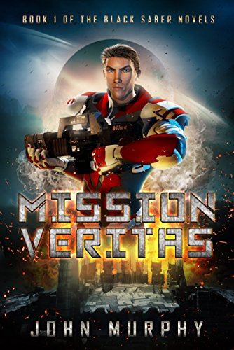 Mission Veritas (Black Saber Novels Book 1)