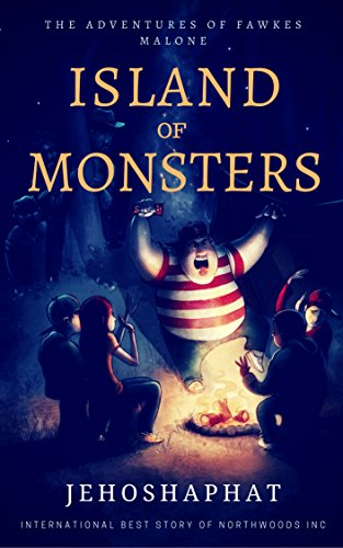 Island of Monsters: The Adventures of Fawkes Malone Book 2