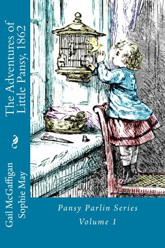 The Adventures of Little Pansy, 1862 (Pansy Parlin Series)